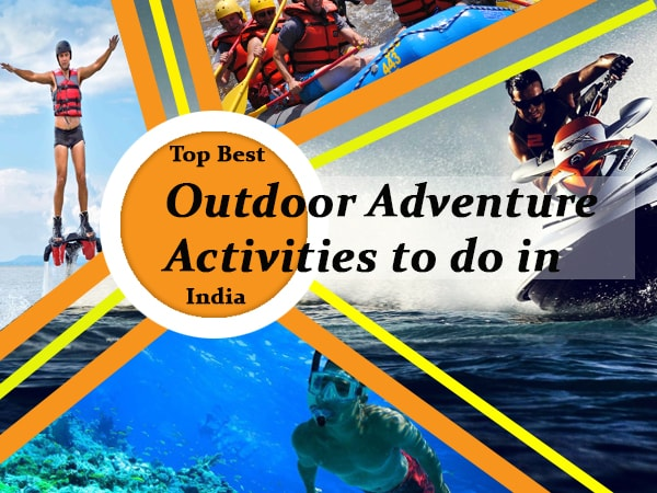 Top Best Outdoor Adventure Activities to do in India